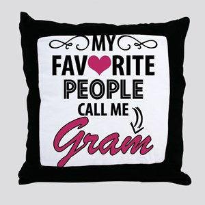 My Favorite People Call Me Gram Throw Pillow