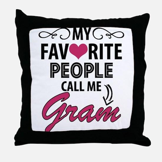My Favorite People Call Me Gram Throw Pillow