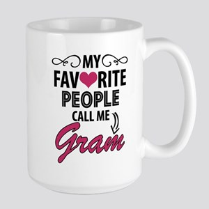 My Favorite People Call Me Gram Mugs
