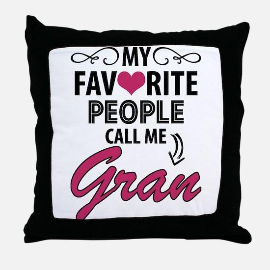 My Favorite People Call Me Gran Throw Pillow