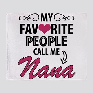 My Favorite People Call Me Nana Throw Blanket