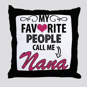 My Favorite People Call Me Nana Throw Pillow