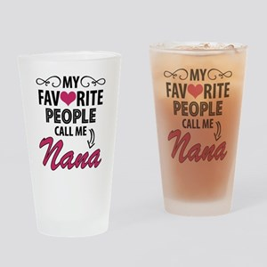 My Favorite People Call Me Nana Drinking Glass