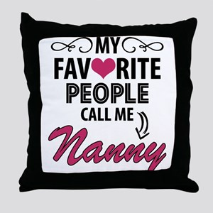 My Favorite People Call Me Nanny Throw Pillow