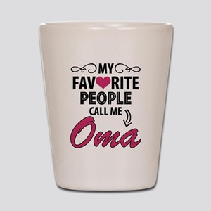 My Favorite People Call Me Oma Shot Glass