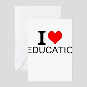 I Love Education Greeting Cards