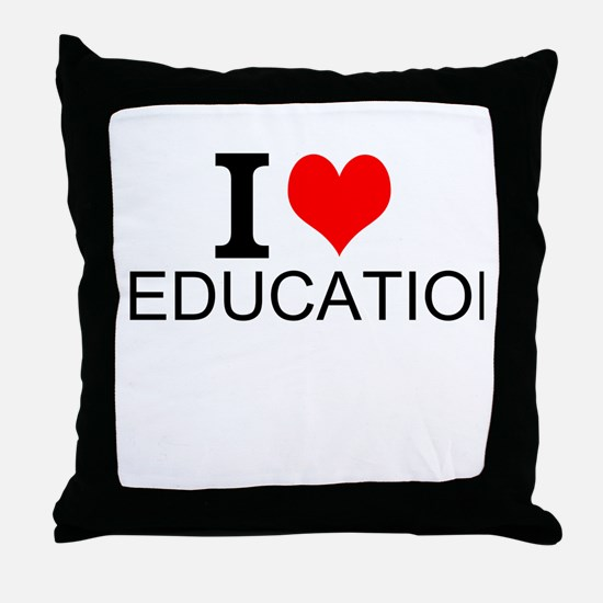 I Love Education Throw Pillow