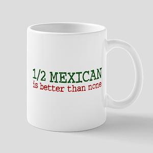 Half Mexican Mug