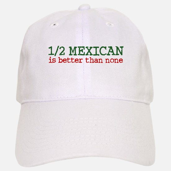 Half Mexican Baseball Baseball Cap