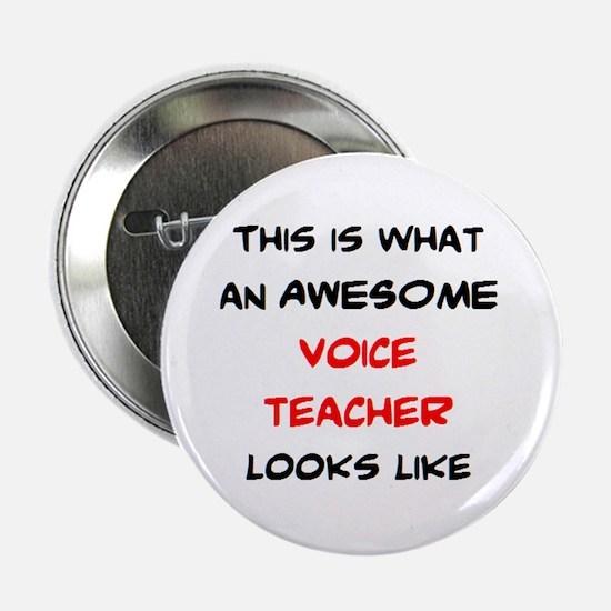 "awesome voice teacher 2.25"" Button"