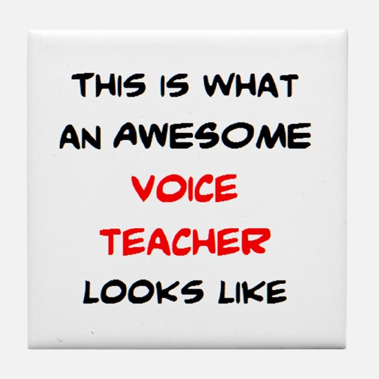 awesome voice teacher Tile Coaster
