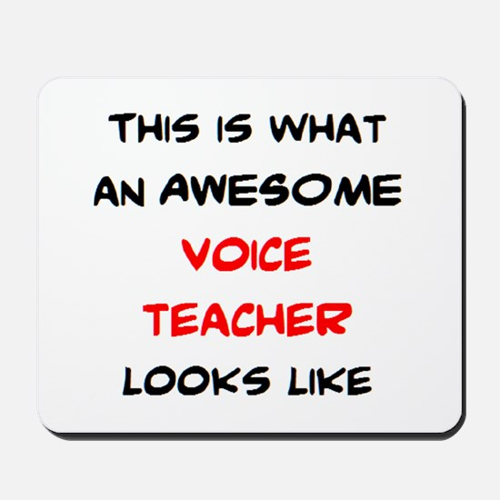 awesome voice teacher Mousepad