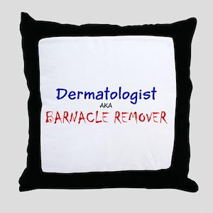 Dermatologist AKA Barnacle Remover Fr Throw Pillow