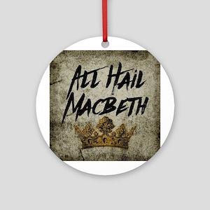 All Hail Macbeth Round Ornament