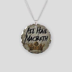 All Hail Macbeth Necklace
