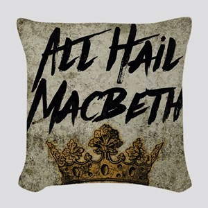 All Hail Macbeth Woven Throw Pillow