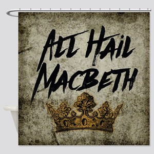 All Hail Macbeth Shower Curtain