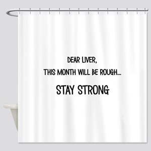 Dear Liver Shower Curtain