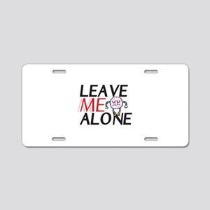 Leave me alone Aluminum License Plate