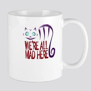 We're All Mad Here Mugs