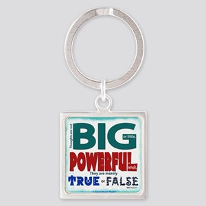 Thoughts Are Merely True Or False Square Keychains
