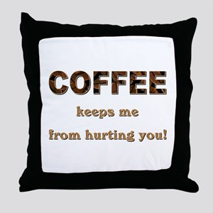 COFFEE KEEPS ME... Throw Pillow