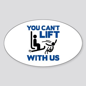 You Can't Lift With Us Sticker (Oval)