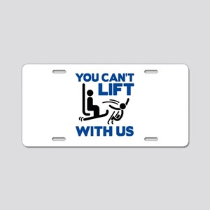 You Can't Lift With Us Aluminum License Plate