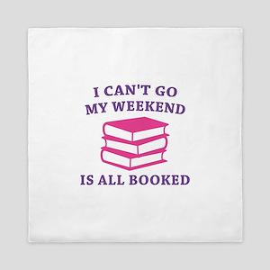 My Weekend Is All Booked Queen Duvet