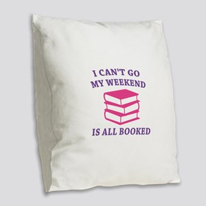 My Weekend Is All Booked Burlap Throw Pillow