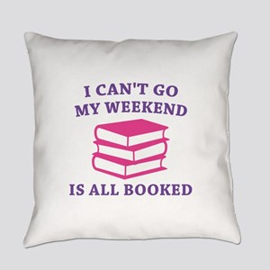 My Weekend Is All Booked Everyday Pillow