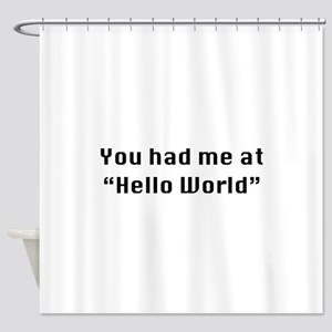 You Had Me At Hello World Shower Curtain