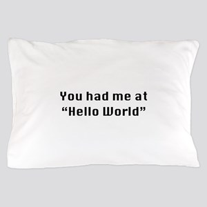 You Had Me At Hello World Pillow Case