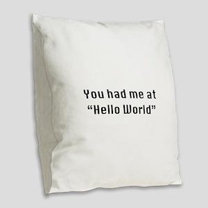 You Had Me At Hello World Burlap Throw Pillow