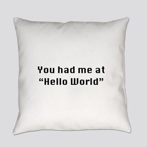 You Had Me At Hello World Everyday Pillow