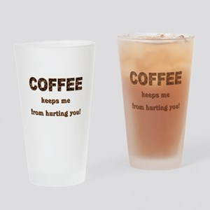 COFFEE KEEPS ME... Drinking Glass