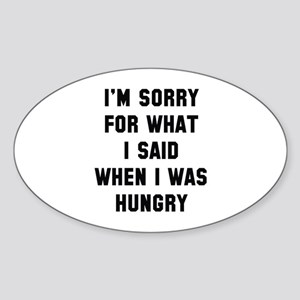 I'm Sorry For What I Said Sticker (Oval)