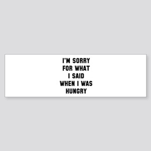 I'm Sorry For What I Said Sticker (Bumper)