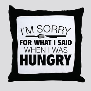 I'm Sorry For What I Said Throw Pillow