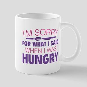 I'm Sorry For What I Said Mug