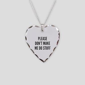 Please Don't Make Me Do Stuff Necklace Heart Charm