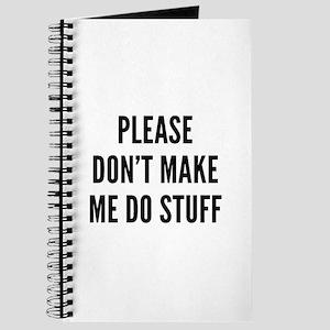 Please Don't Make Me Do Stuff Journal