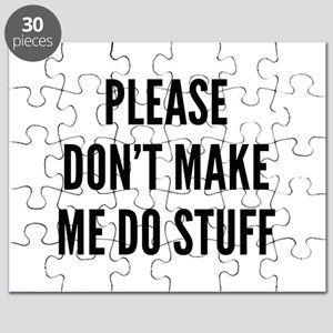 Please Don't Make Me Do Stuff Puzzle