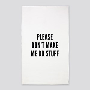 Please Don't Make Me Do Stuff 3'x5' Area Rug