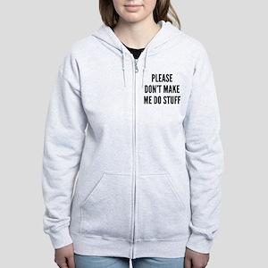 Please Don't Make Me Do Stuff Women's Zip Hoodie