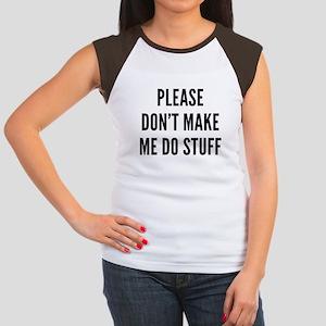 Please Don't Make Me Do Stuff Women's Cap Sleeve T