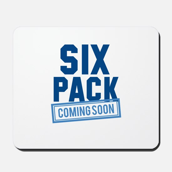 Six Pack Coming Soon Mousepad