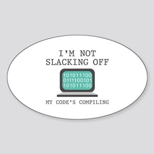 I'm Not Slacking Off Sticker (Oval)