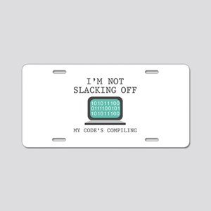 I'm Not Slacking Off Aluminum License Plate