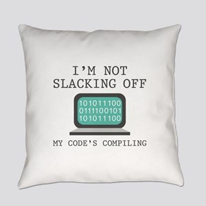 I'm Not Slacking Off Everyday Pillow
